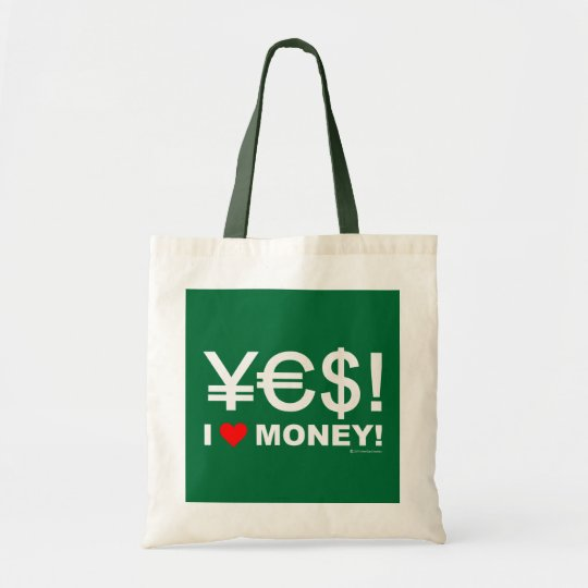 Yes! I love money! Tote Bag