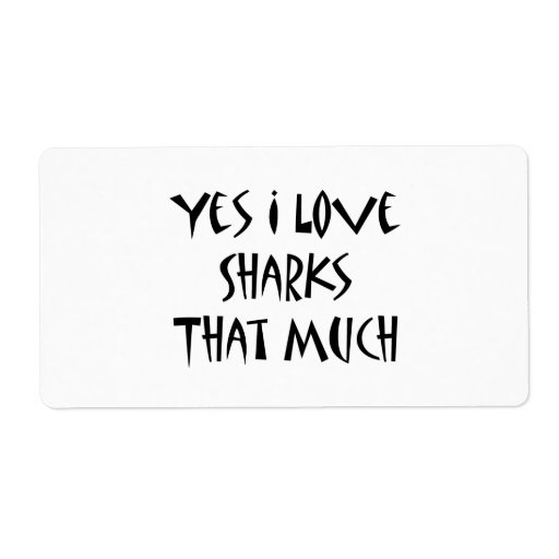 Yes I Love Sharks That Much Personalized Shipping Labels