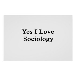 Yes I Love Sociology Poster