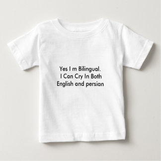Yes I m Bilingual.  I Can Cry In Both English a... Tee Shirt