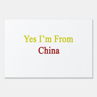 Yes I m From China Yard Signs