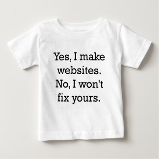 yes i make websites.png baby T-Shirt