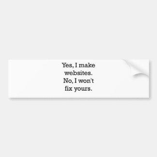 yes i make websites.png bumper sticker