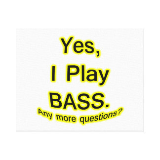 Yes I Play Bass Black Text Yellow Glow Canvas Print