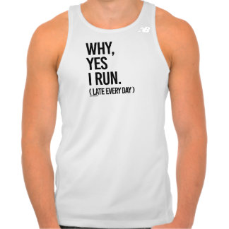 Yes I run late every day -  .png Tank Top