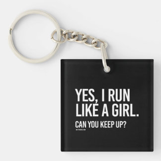 Yes, I run like a girl --   Girl Fitness -.png Keychain