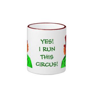 YES! I RUN THIS CIRCUS! Ceramic Mug