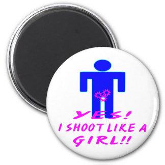 Yes, I Shoot Like A Girl (Crotch Shot) Fridge Magnets