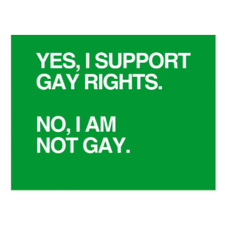 YES, I SUPPORT GAY RIGHTS POSTCARD