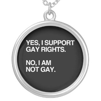 YES, I SUPPORT GAY RIGHTS ROUND PENDANT NECKLACE