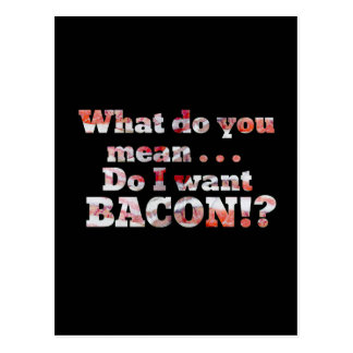 Yes, I Want Bacon! Postcard