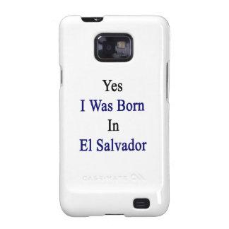 Yes I Was Born In El Salvador Galaxy SII Case