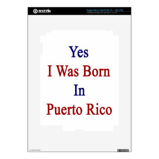 Yes I Was Born In Puerto Rico Skin For iPad 3