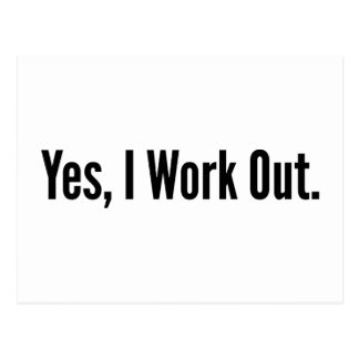 Yes, I Work Out. Postcard