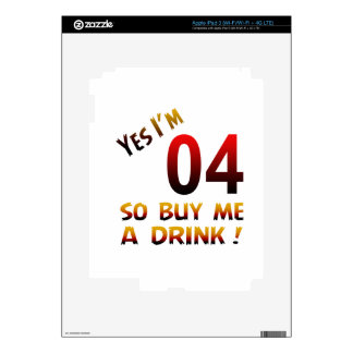 Yes I'm 04 so buy me a drink ! Decal For iPad 3