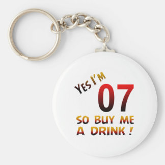Yes I'm 07 so buy me a drink ! Basic Round Button Keychain