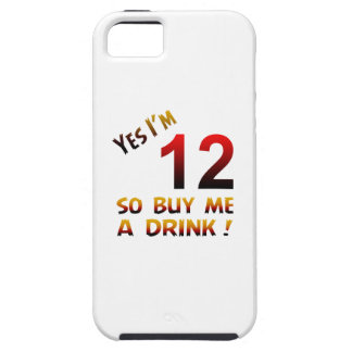 Yes I'm 12 so buy me a drink ! iPhone 5 Cover