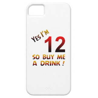 Yes I'm 12 so buy me a drink ! iPhone 5 Covers