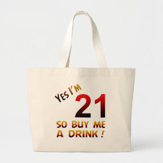 Yes I'm 21 so buy me a drink ! Tote Bag