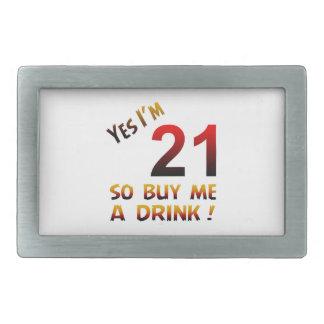 Yes I'm 21 so buy me a drink ! Belt Buckle