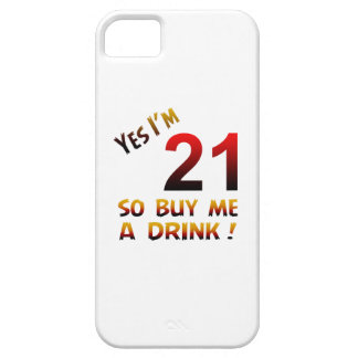 Yes I'm 21 so buy me a drink ! iPhone 5 Cover