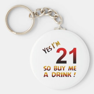 Yes I'm 21 so buy me a drink ! Key Chains