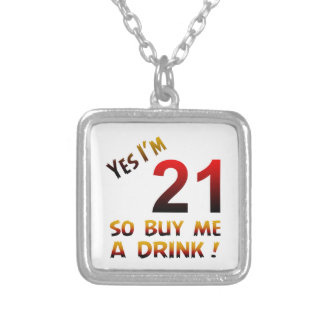 Yes I'm 21 so buy me a drink ! Necklace