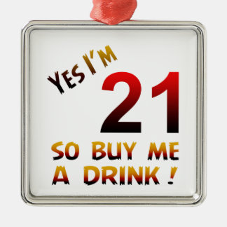 Yes I'm 21 so buy me a drink ! Square Metal Christmas Ornament