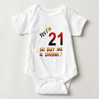 Yes I'm 21 so buy me a drink ! T-shirts