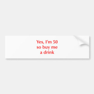 yes-Im-50-opt-red.png Car Bumper Sticker