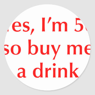 yes-Im-50-opt-red.png Classic Round Sticker