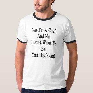 Yes I'm A Chef And No I Don't Want To Be Your Boyf T-Shirt
