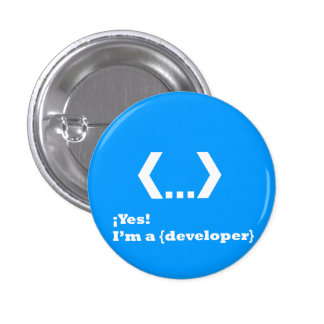 ¡Yes!...I'm a {Developer} Pin Redondo De 1 Pulgada