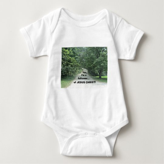 Yes, I'm a follower...of JESUS CHRIST! Baby Bodysuit