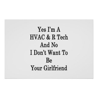 Yes I'm A HVAC R Tech And No I Don't Want To Be Yo Poster