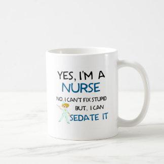 YES, I'M A NURSE - CAN'T FIX STUPID COFFEE MUG