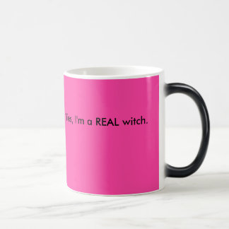Yes, I'm a REAL witch. Coffee Mugs