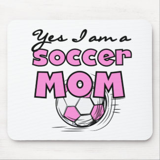Yes I'm a Soccer Mom T-shirts and Gifts Mouse Pad