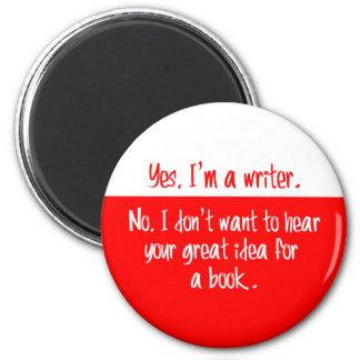 Yes, I'm a writer. Fridge Magnets