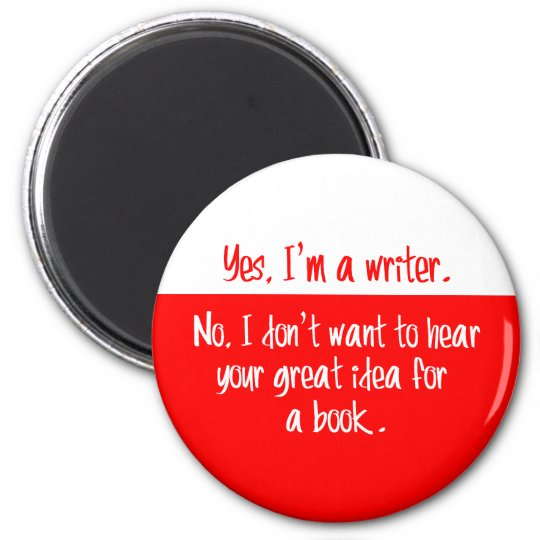 Yes, I'm a writer. Magnet