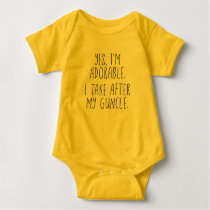 Yes, I'm Adorable. I Take After My Guncle. Baby Bodysuit