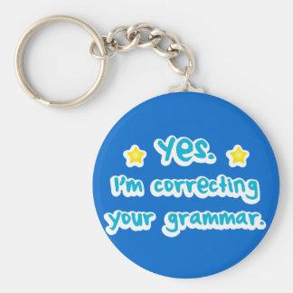 Yes, I'm correcting your grammar Keychain