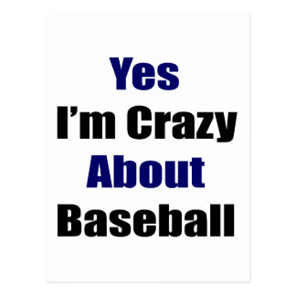 Yes I'm Crazy About Baseball Postcard