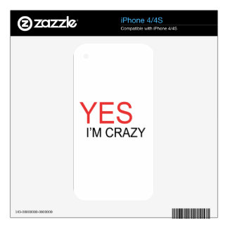 YES I'm Crazy iPhone 4S Skin