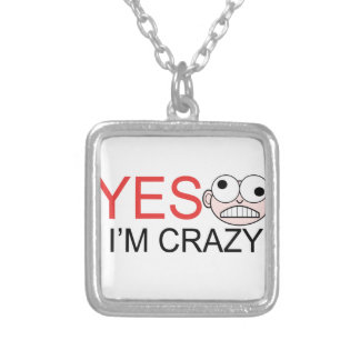 YES I'm Crazy Silver Plated Necklace