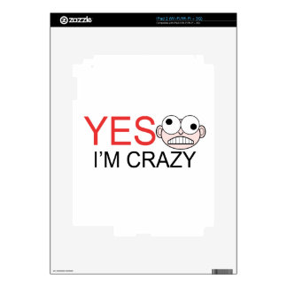 YES I'm Crazy Skin For iPad 2