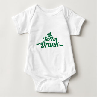 YES , I'm DRUNK with shamrock Baby Bodysuit