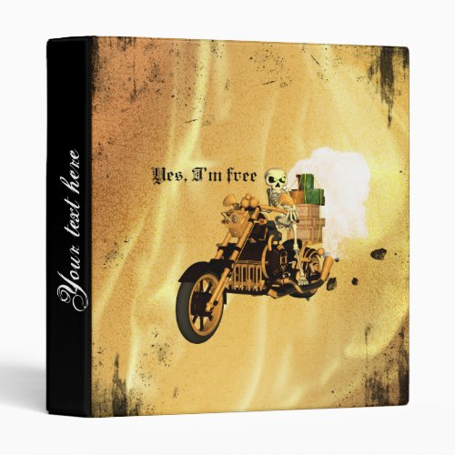 Yes Im free funny skeleton drive motorcycle 3 Ring Binder