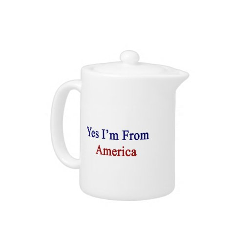 Yes I'm From America