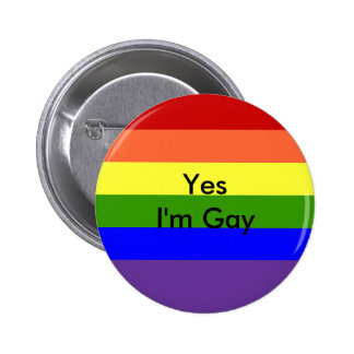 Yes I'm Gay Pinback Button